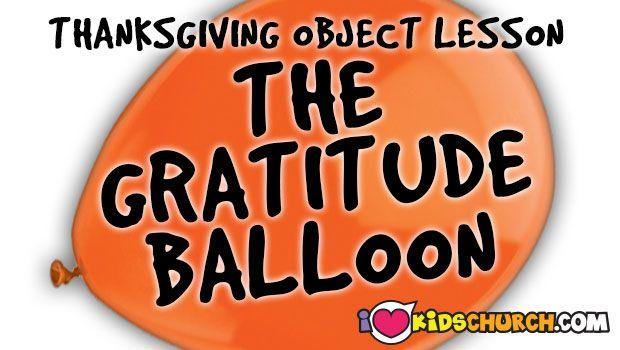 Thanksgiving Object Lesson: The Gratitude Balloon | I Love Kids Church #kidmin
