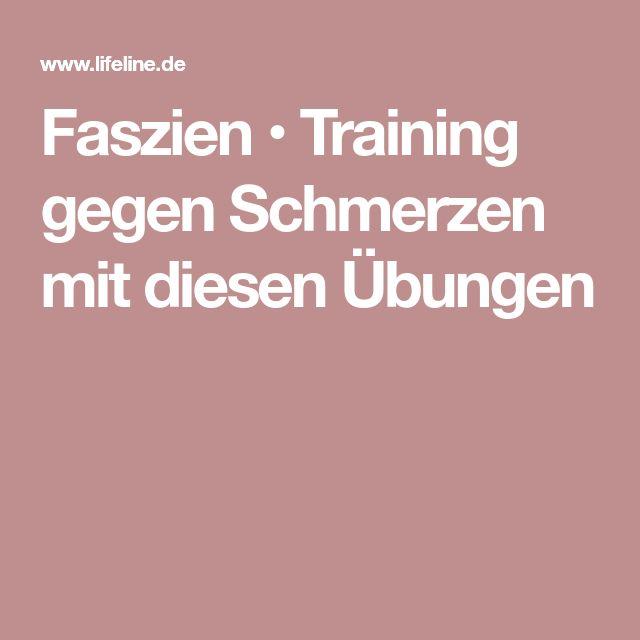 Faszien • Training gegen Schmerzen mit diesen Übungen