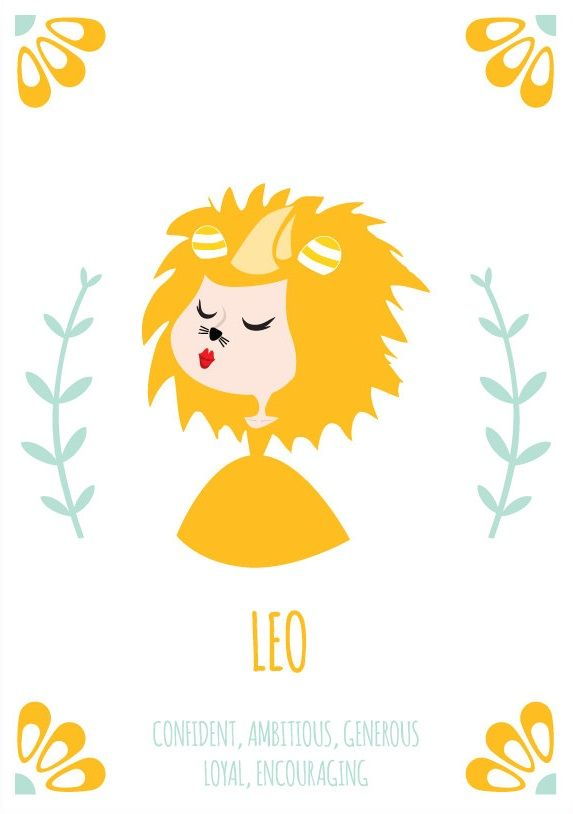 Leo ~ confident, ambitious, generous, loyal, encouraging
