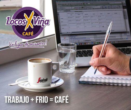 Trabajo + frío = café , disfruta en Locosxviña