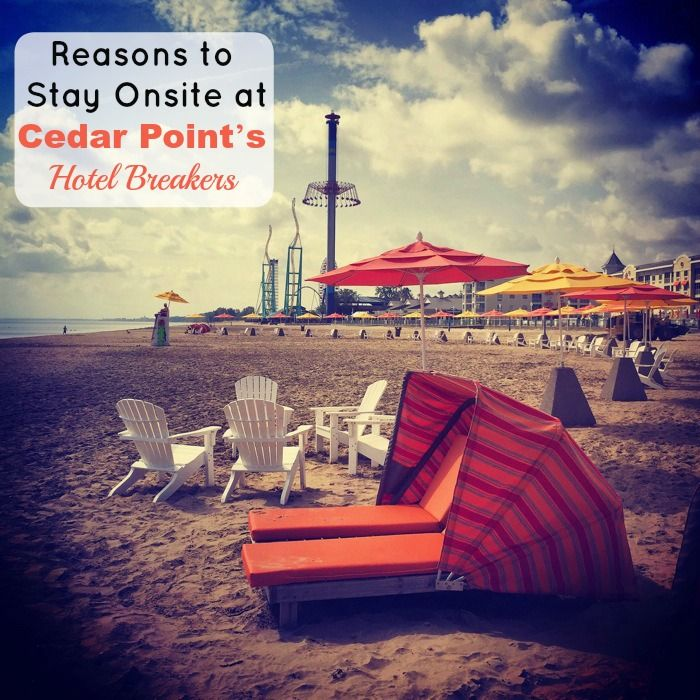 Reasons to Stay Onsite at Cedar Point's Hotel Breakers