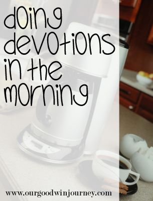 the how and why of making mornings devotions part of your daily routine #faith #devotions #discipleship