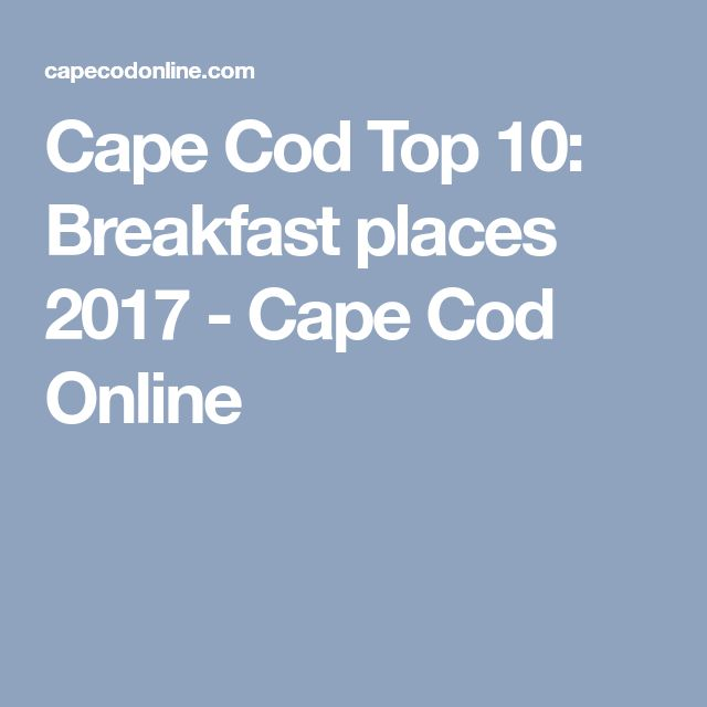 Cape Cod Top 10: Breakfast places 2017 - Cape Cod Online