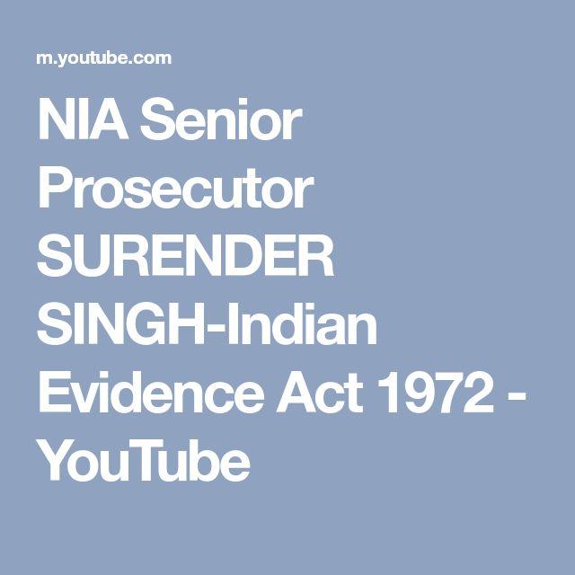 NIA Senior Prosecutor SURENDER SINGH-Indian Evidence Act 1972 - YouTube