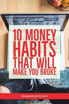 When it comes to finances, your money habits have a significant impact on whether you're heading for financial success or destined to be broke. via @hopeandcents
