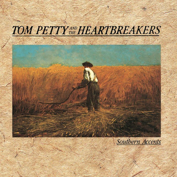 Tom Petty and the Heartbreakers - Southern Accents - 1985