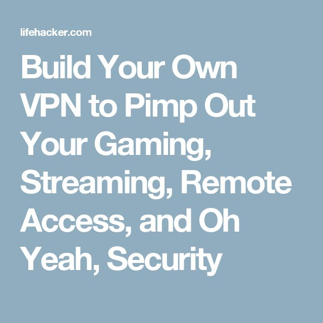 how to build your own vpn server