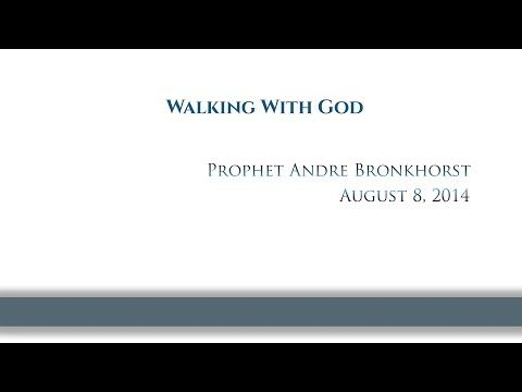 Walking With God by Prophet Andre Bronkhorst 08/08/2014 - YouTube