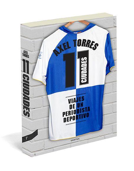 11 ciudades, de Áxel Torres. Editorial Contra, 2013. Sobre fútbol y viajes.
