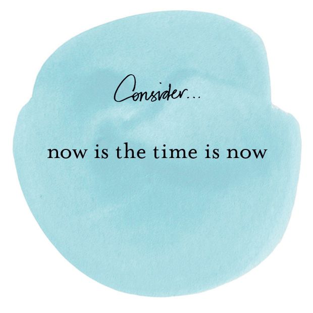#Consider Now is the time the time is now.  My New Years Resolution. We've only got now to work with so let's do it.  Happy New Year everyone xx Margi