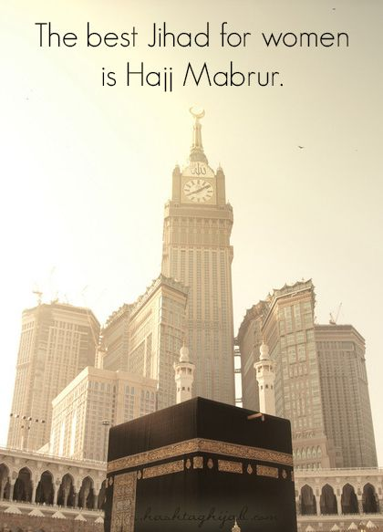 Islamic Daily: The best Jihad for women is Hajj Mabrur. | Hashtag Hijab © www.hashtaghijab.com