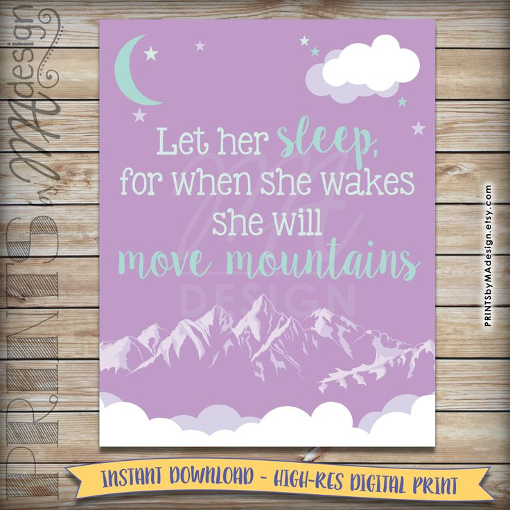 Girl Nursery Art Lilac and Mint, Let her sleep for when she wakes she will move mountains, Room Wall Art, Baby Shower, INSTANT DOWNLOAD by PRINTSbyMAdesign on Etsy https://www.etsy.com/listing/251235381/girl-nursery-art-lilac-and-mint-let-her