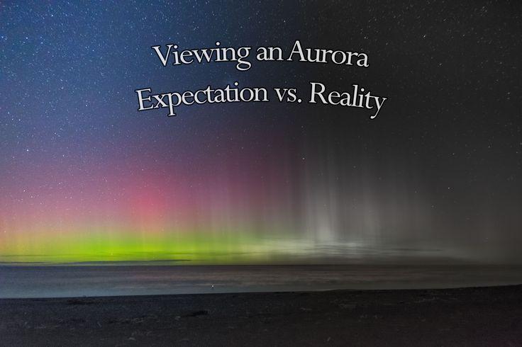 Aurora Shots – Reality vs Expectation