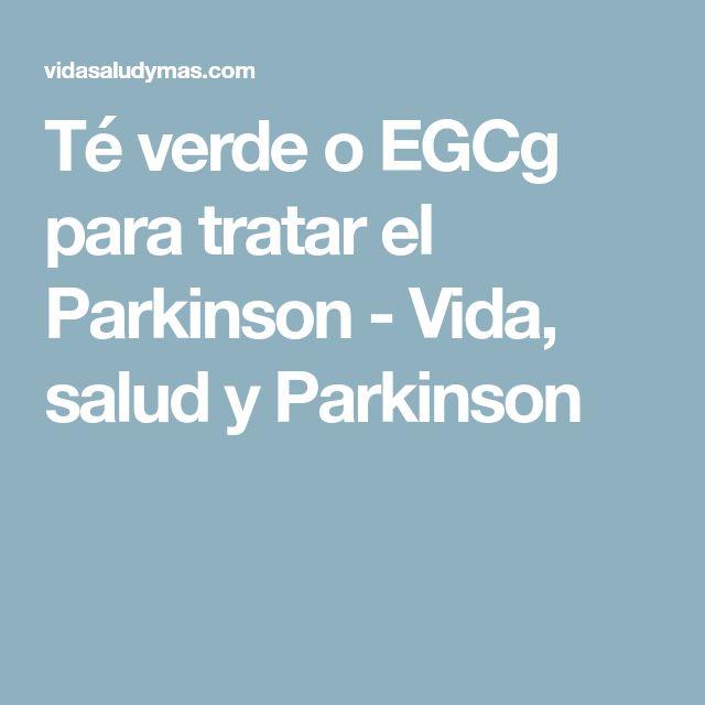 Té verde o EGCg para tratar el Parkinson - Vida, salud y Parkinson