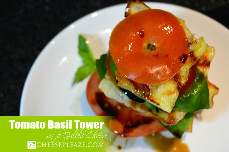 Stacked Tomato Basil Salad with Grilled Cheese - Yummy summer salad ;)
