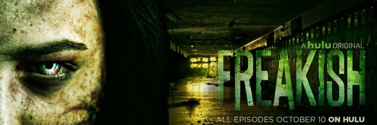 Hulu's Zombie Series FREAKISH Picked Up For Season 2; New Details!