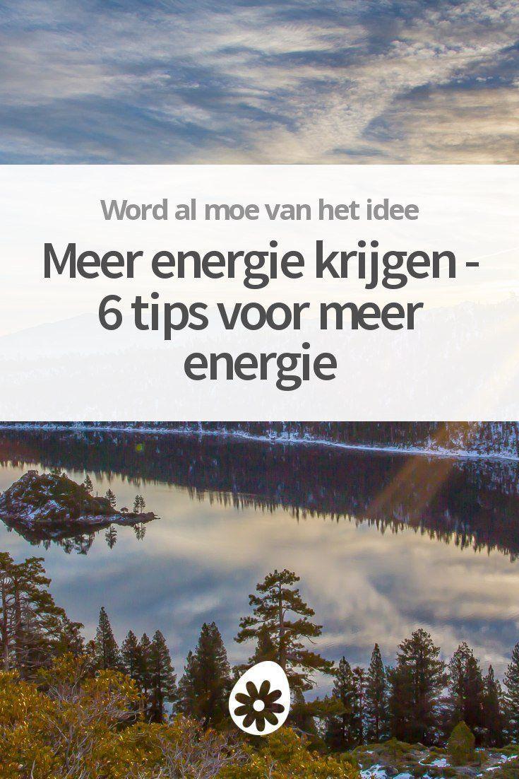 Meer Energie Krijgen 6 Tips Voor Meer Energie Gezond Leven