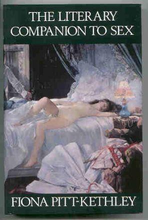 Pitt-Kethley, Fiona - The Literary Companion To Sex