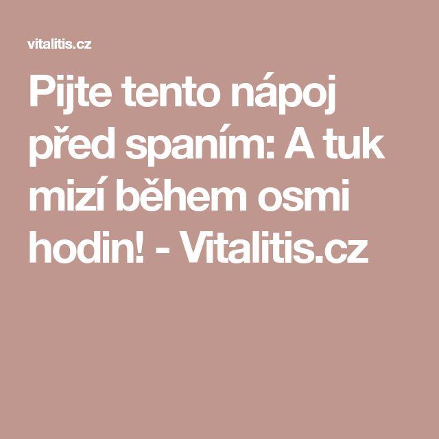 Pijte tento nápoj před spaním: A tuk mizí během osmi hodin! - Vitalitis.cz