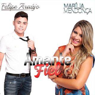 Felipe Araújo Part. Marília Mendonça – Amante Fiel (2015)