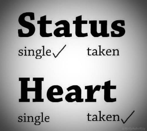 I'm single, but my heart is taken
