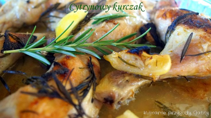 Kulinarne przygody Gatity: Cytrynowy kurczak z rozmarynem