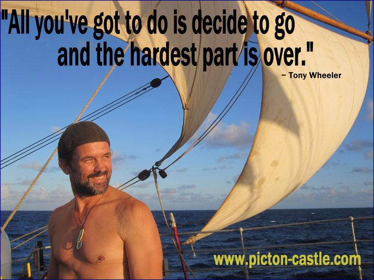 Decide to go! #sail #ship #tallship #sea #ocean #world #quote #inspirational #Wheeler #discover #sailing #quotes #pictoncastle