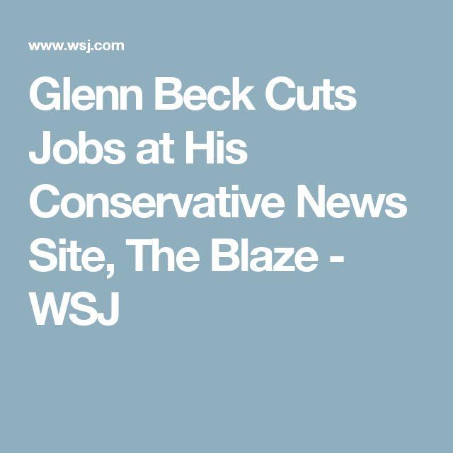 glenn beck cuts jobs at his conservative news site the blaze