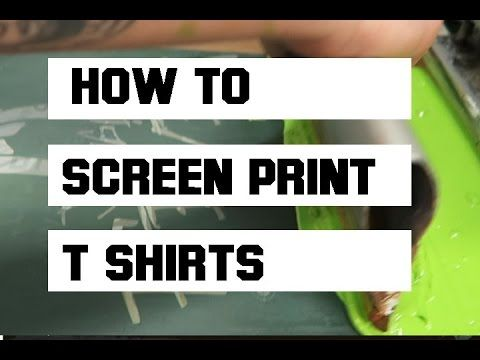 HOW TO SILK SCREEN T SHIRTS ( T Shirt Printing ) - YouTube