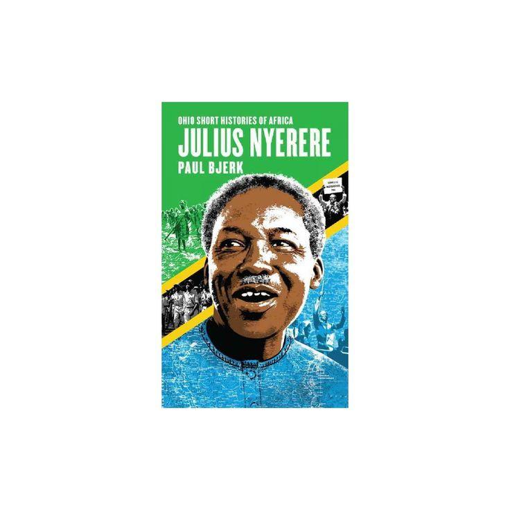 Julius Nyerere (Paperback) (Paul Bjerk)
