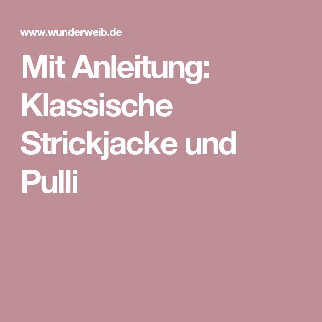 Mit Anleitung: Klassische Strickjacke und Pulli