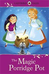 Ladybird Tales. The Magic Porridge Pot. 24/01/15