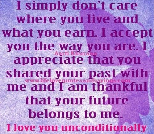 I Love You Unconditionally Quotes For Him : really love you unconditionally will love you unconditionally In ...