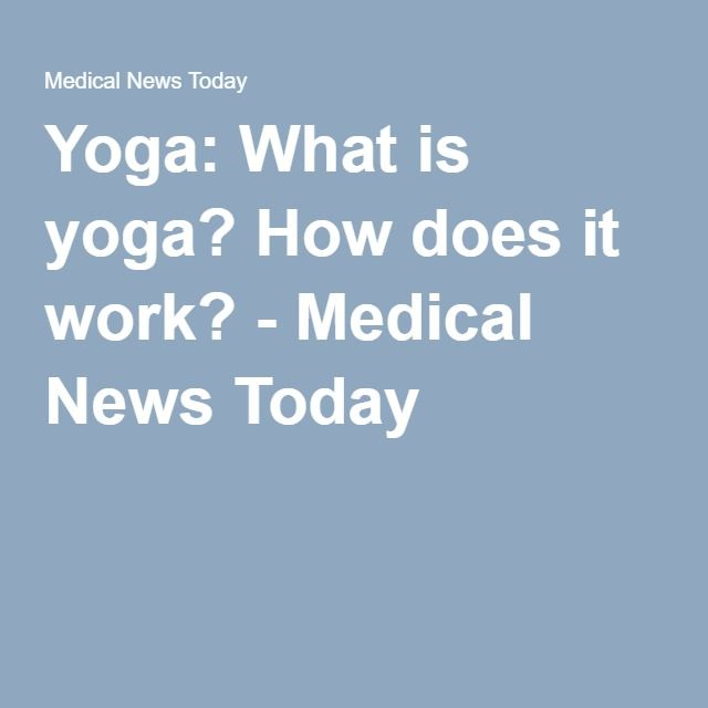 Yoga: What is yoga? How does it work? - Medical News Today