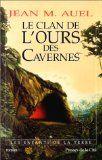 Les Enfants de la terre, tome 1 : Le Clan de l'ours des Cavernes par Jean M. Auel