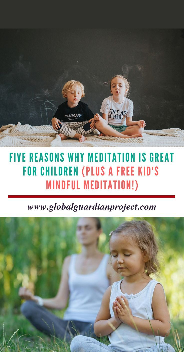 Is Mindfulness Meditation Good For Kids >> Five Reasons Why Meditation Is Great For Children Plus A Free Kid S