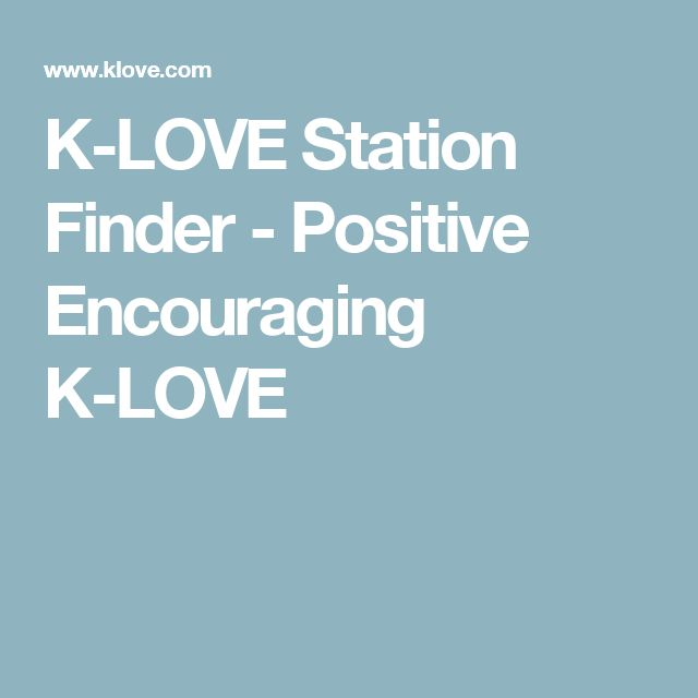 K-LOVE Station Finder - Positive Encouraging K-LOVE