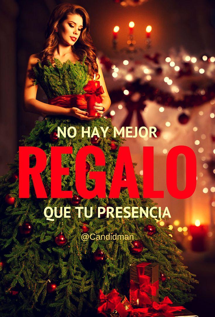 """No hay mejor #Regalo que tu #Presencia"". @candidman #Frases #Navidad #Canva #Candidman"