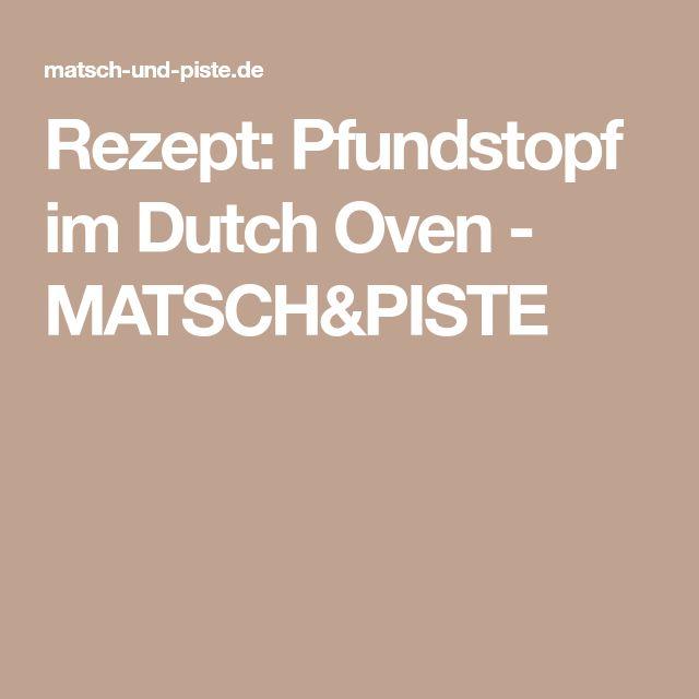 Rezept: Pfundstopf im Dutch Oven - MATSCH&PISTE