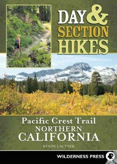 Day & Section Hikes Pacific Crest Trail: Northern California