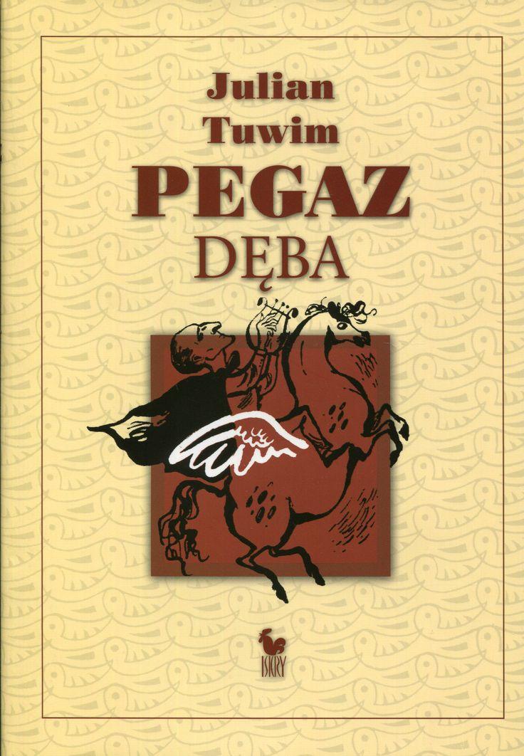"""""""Pegaz dęba"""" Julian Tuwim Cover by Andrzej Barecki Published by Wydawnictwo Iskry 2008"""