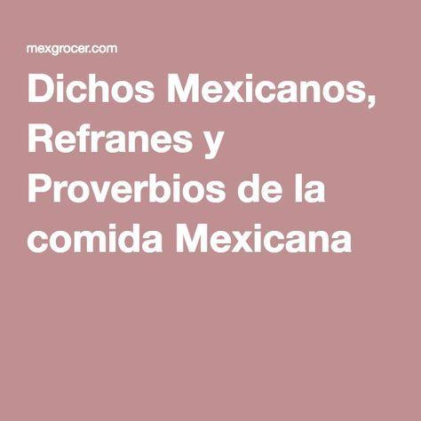 Dichos Mexicanos, Refranes y Proverbios de la comida Mexicana