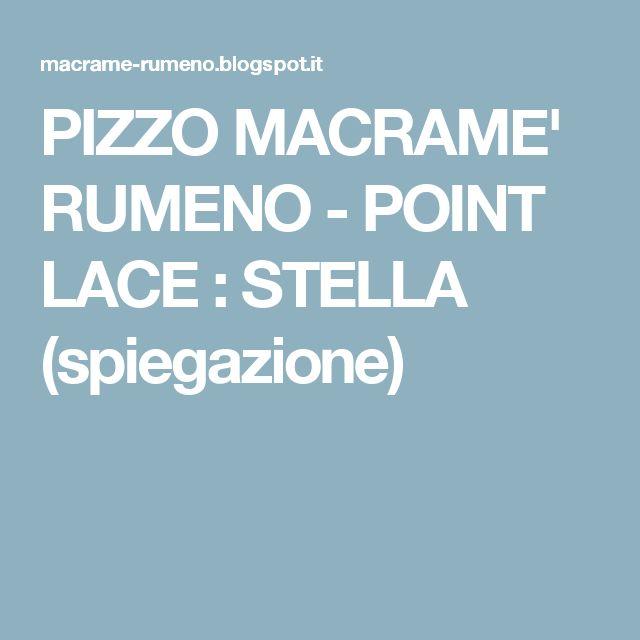 PIZZO MACRAME' RUMENO - POINT LACE : STELLA (spiegazione)