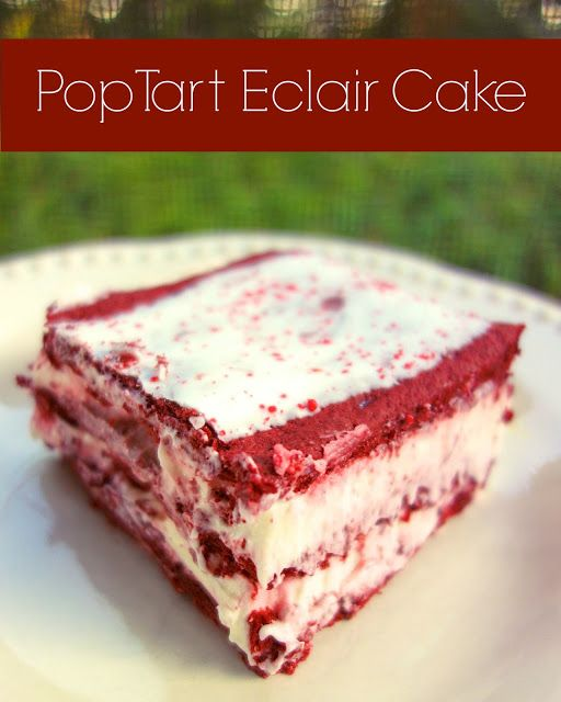 Plain Chicken Red Velvet Pop Tart Eclair Cake....over the top!