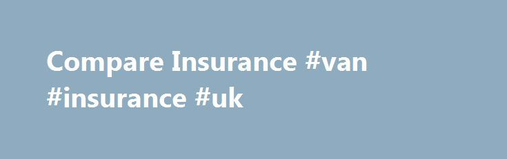 Compare Insurance #van #insurance #uk http://insurance.remmont.com/compare-insurance-van-insurance-uk/  #compare insurance # Save money and get 2 for 1 cinema tickets Take a friend to the cinema with 2 for 1 tickets. Any friend. Every week. All year. Comparing insurance Life insurance is a unique phenomenon in the insurance world. Usually when you buy an insurance policy, the thing that you're insuring against is […]The post Compare Insurance #van #insurance #uk appeared first on Insurance.