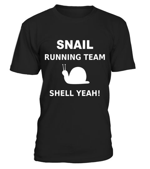 Snail Running Team Funny T-Shirt | Shell Yeah! - Limited Edition