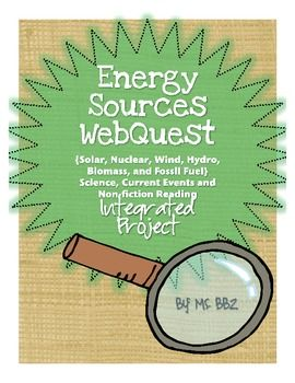 Energy Sources WebQuest {Science, Current Event, Non-fiction Reading and Research} - Need a fun but standards-based project for the end of the year? This WebQuest is a great way to get kids involved and interested in a really important topic - energy conservation!