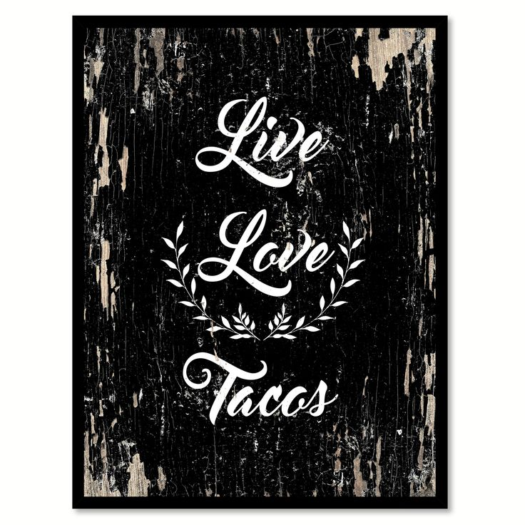 Live Love Tacos inspirational Quote Saying Gifts Ideas Home Decor Wall Art