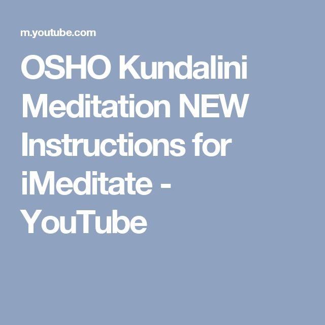 OSHO Kundalini Meditation NEW Instructions for iMeditate - YouTube