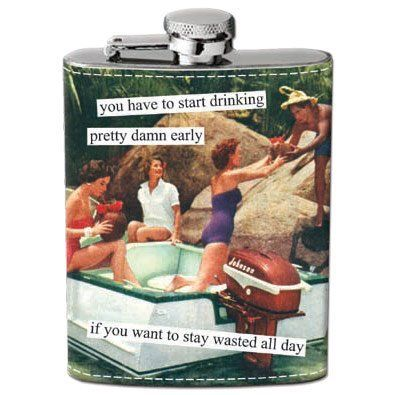 "Stay Wasted All Day Hip Flask by HomeWetBar. $20.95. Measures 4¼""x3"" and holds 4oz. The perfect size for any purse or pocket. Reads ""you have to start drinking pretty damn early if you want to stay wasted all day"". This stainless steel flask by artist Anne Taintor. This stainless steel flask by artist Anne Taintor. Reads you have to start drinking pretty damn early if you want to stay wasted all day . The perfect size for any purse or pocket. Measures 4 x3 and hol..."